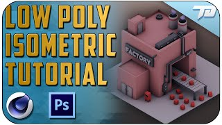 Low Poly Isometric Scene Process Tutorial   Cinema 4D + Photoshop