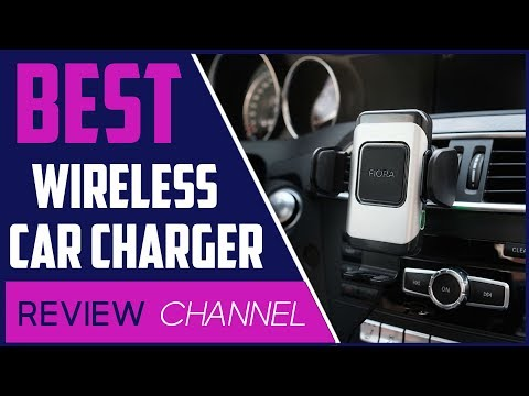 ✅ Car Charger: Best Wireless Car Charger in 2020 (Buying Guide)