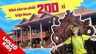 Cùng chị Lio khám phá nhà sàn lớn nhất Việt Nam 200 tỷ - Bé học tiếng Anh cùng Lioleo Kids