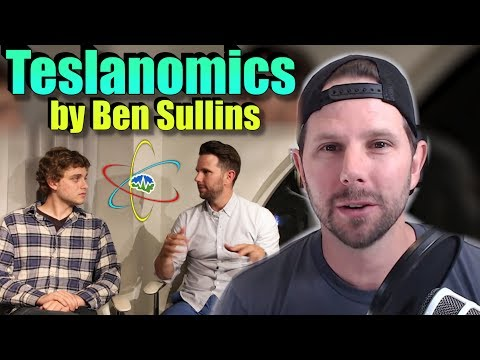 Teslanomics by Ben Sullins  [ Full Interview ]