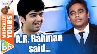 A.R. Rahman Said You've A Really Nice Voice   Hriday Gattani