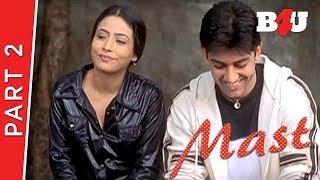 Mast | Part 2 |  Urmila Matondkar, Aftab Shivdasani, Ram Gopal Varma | B4U  Mini Theatre