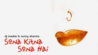 DJ Mookie & Sunny - Sona Kitna Sona Hai [Sona Kitna Sona Hai]