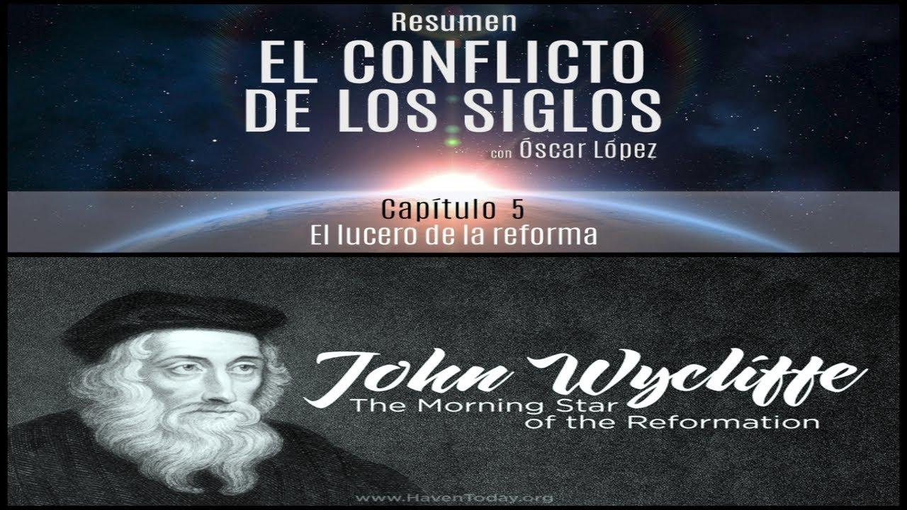 El Conflicto de los Siglos – Resumen -  Capítulo 5 - El lucero de la reforma