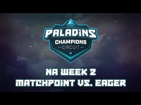 Paladins Champion Circuit NA Week 2 - MatchPoint vs. Team Eager