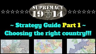 Supremacy 1914 - Strategy Guide Part 1: Choosing a country!  HD