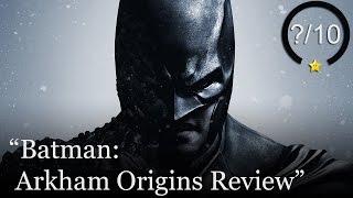 Batman: Arkham Origins Review (Video Game Video Review)