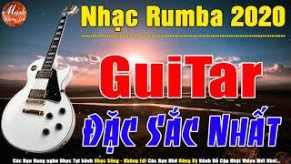 Nhạc Rumba Nhẹ Nhàng Đặc Sắc Nhất | Hòa Tấu Guitar Nhạc Vàng | Nhạc Không Lời Thư Giãn 2020
