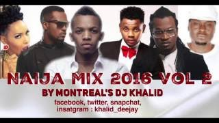 Naija Mix 2016 Vol 2 by dj Khalid