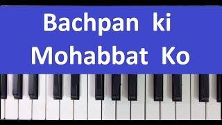 bachpan ki mohabbat ko piano harmonium notes tutorial