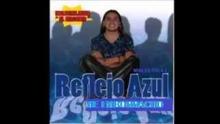 Gambar cover Reflejo Azul - Me Emborracho ( por tu Amor ) LO MAS NUEVO