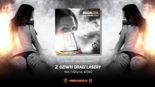 Rogal DDL / CS - DZIWKI, DRAGI, LASERY ft. Fazi // Prod. WOWO.