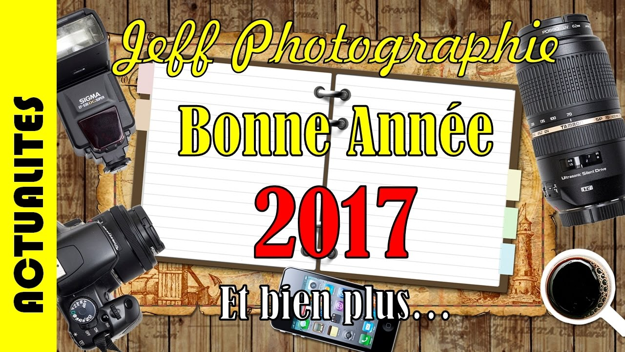Actualités - Bonne Année 2017.. et bien plus - Episode n°106