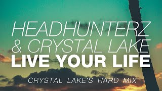 Headhunterz & Crystal Lake - Live Your Life (Crystal Lake