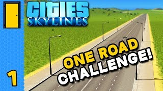 Building a City on One Single Road! | Cities: Skylines One Road Challenge - Part 1