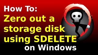How to zero out a storage disk using SDELETE in Windows