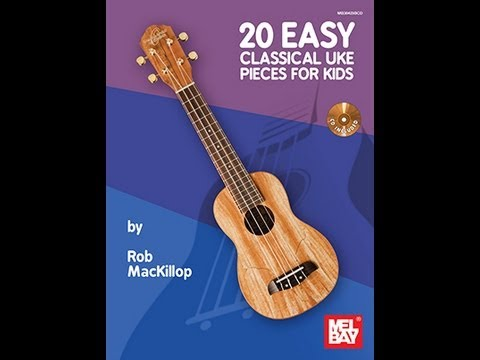 20 Easy Classical Uke Pieces For Kids - Rob MacKillop - Mel Bay