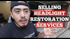 SELLING Headlight Restoration Services - Auto Detailing Business Advice