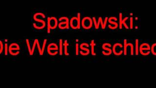 Spadowski - Die Welt ist schlecht
