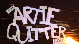 The Artie Quitter Podcast