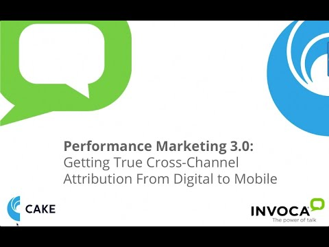 Performance Marketing 3.0  Getting true cross channel attribution from digital to mobile