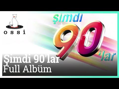 Şimdi 90'lar - Şimdi 90 lar Full Albüm (Kesintisiz 90 lar)