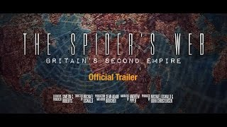 The Spider's Web: Britain's Second Empire (Official Trailer)