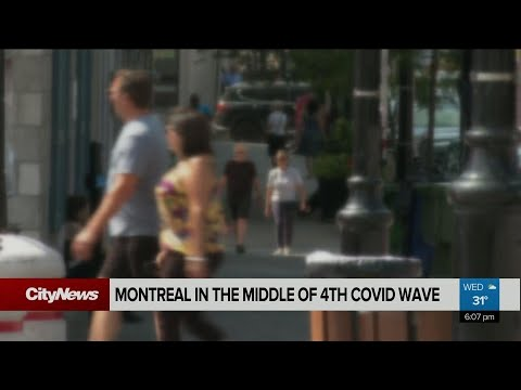 Fourth wave of COVID hits Montreal