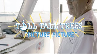 Tall Tall Trees - Picture Picture (On The Boat)