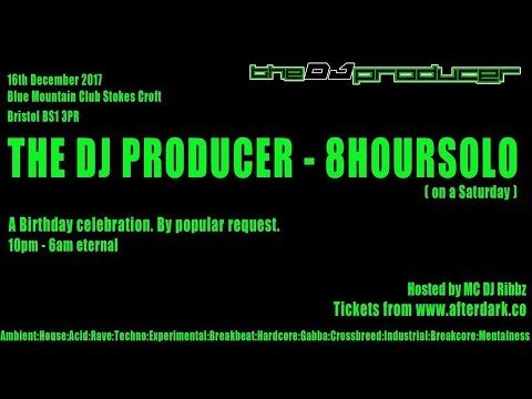 The DJ Producer - 8 Hours Solo (16/12/2017)