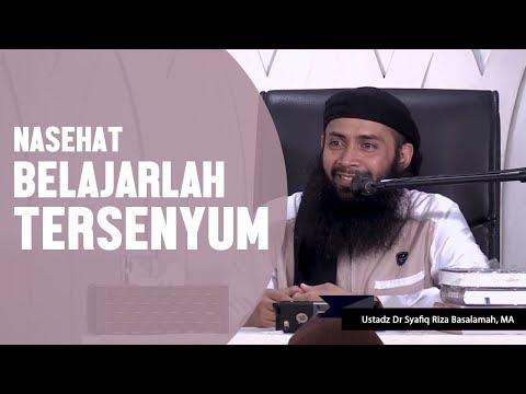 Nasehat, belajarlah senyum, Ustadz DR Syafiq Basalamah MA Mp3