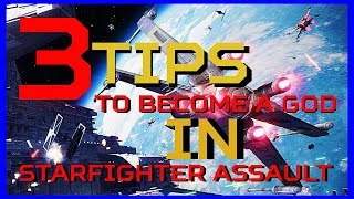 BATTLEFRONT II: 3 TIPS TO MAKE YOU A GOD IN STARFIGHTER ASSAULT