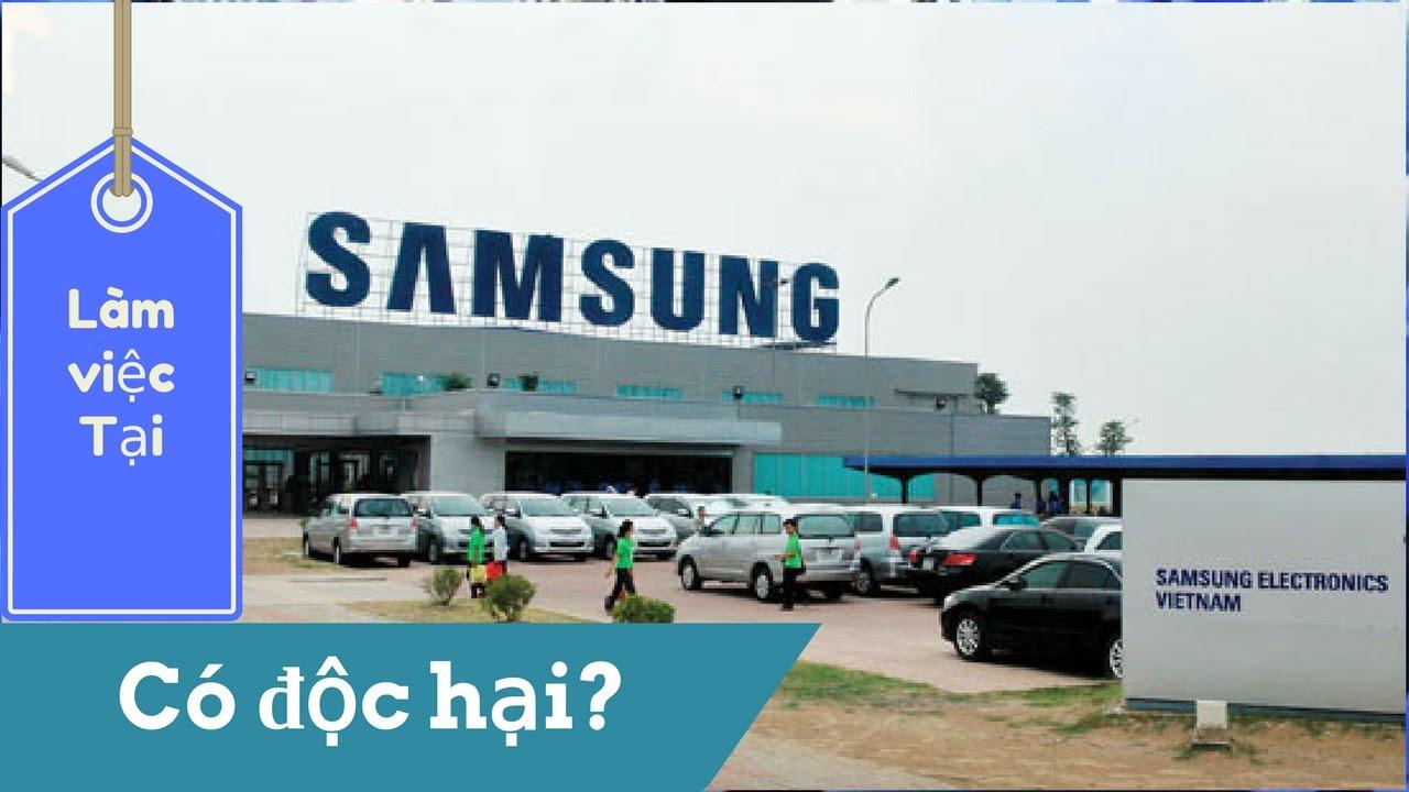 Công nhân Samsung | Làm việc tại nhà máy Samsung có độc hại không?
