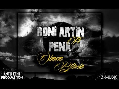 Roni Artin & Pena - Ölmem Bilirsin (Official Audio)