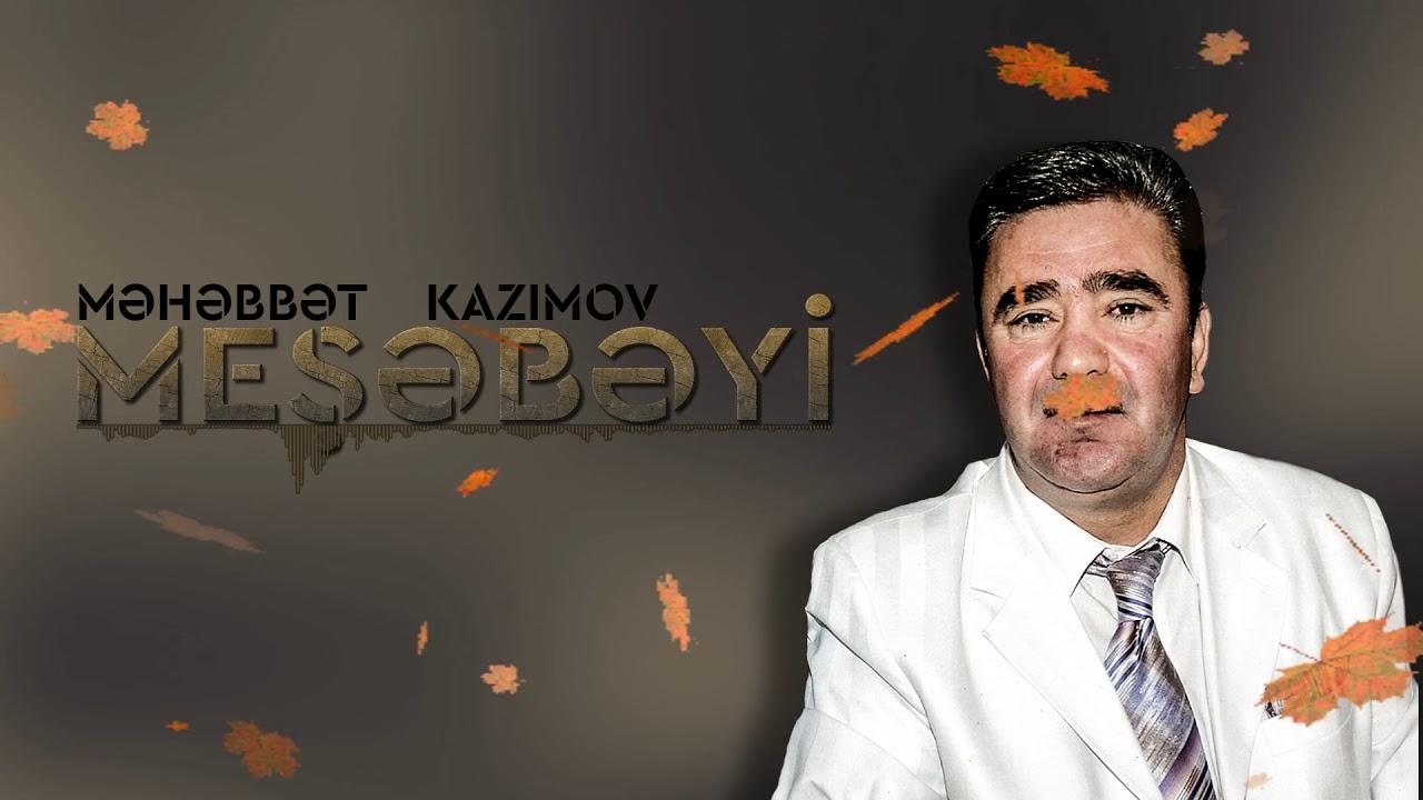 Məhəbbət Kazımov - Öldürəcək Bu Qız Məni