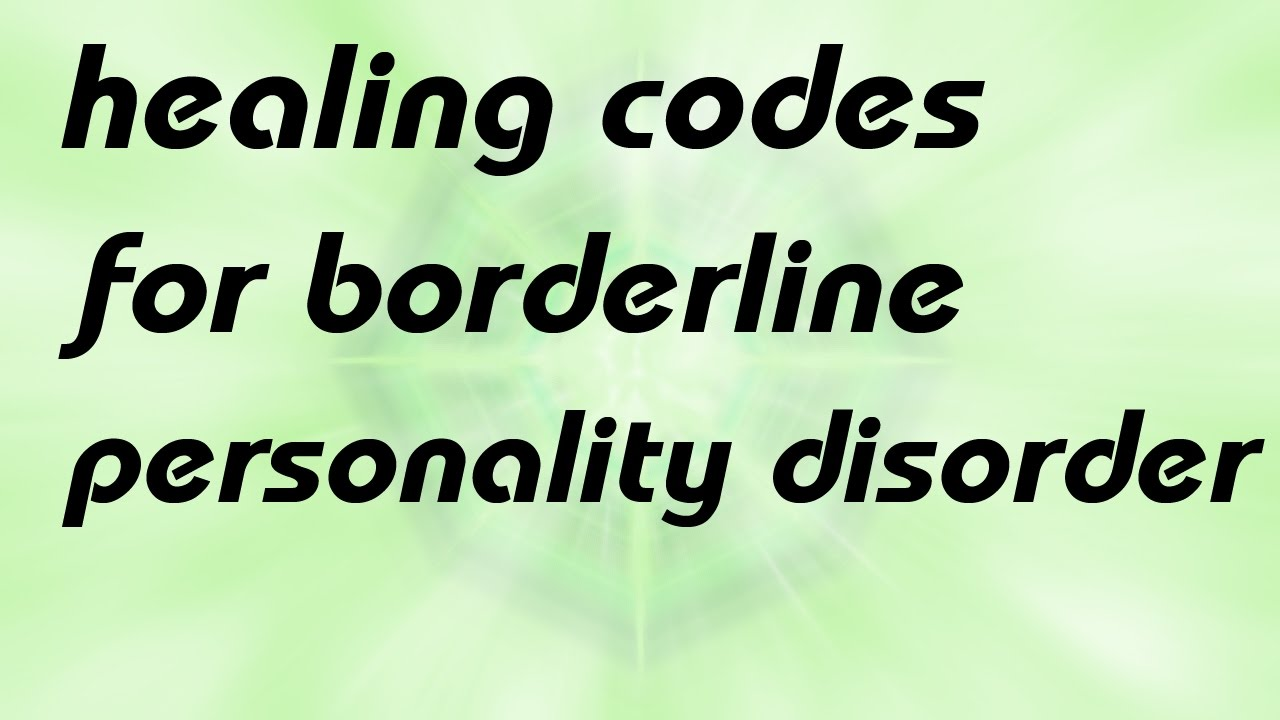 for borderline personality disorder (healing codes&sound)
