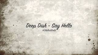 Deep Dish - Say Hello [Club Mix] HD