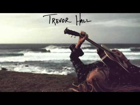 Trevor Hall - Bowl Of Light (With Lyrics)