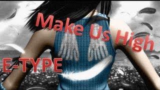 E Type Make Us High Subtitulado