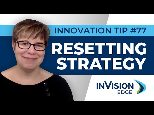 INNOVATION TIP #77: Resetting Strategy