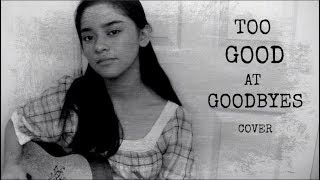 Too Good At Goodbyes (Cover) | Sam Smith Mp3