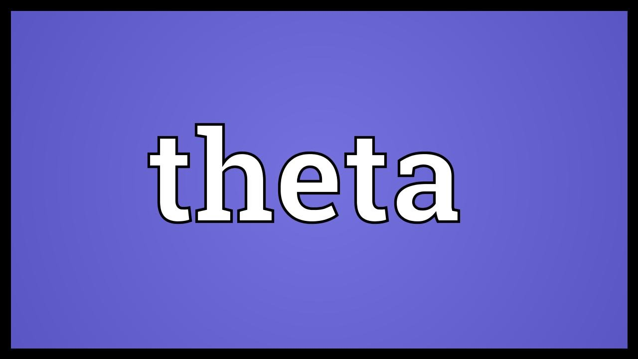 Theta Meaning Youtube