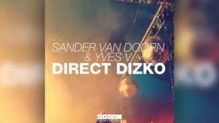 Sander van Doorn & Yves V - Direct Dizko (Original Edit) [Official]