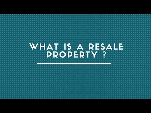 WHAT IS A RESALE PROPERTY ?