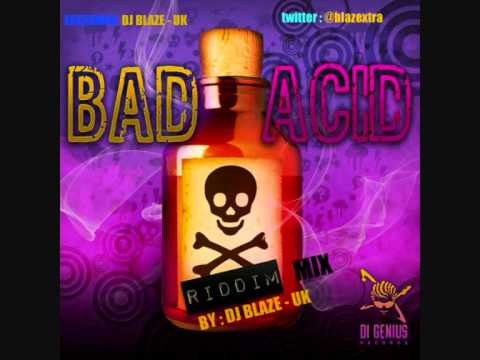 Bad Acid Riddim MIX   [Full length] 2011