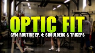 OpTic Fit Gym Routine Ep.4