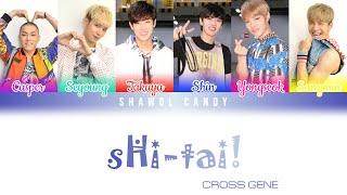 Cross Gene (크로스진) - sHi-tai! Lyrics (Color Coded Lyrics Eng/…