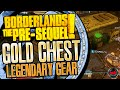 Borderlands The Pre Sequel Exclusive Gold Chest and New legendary items