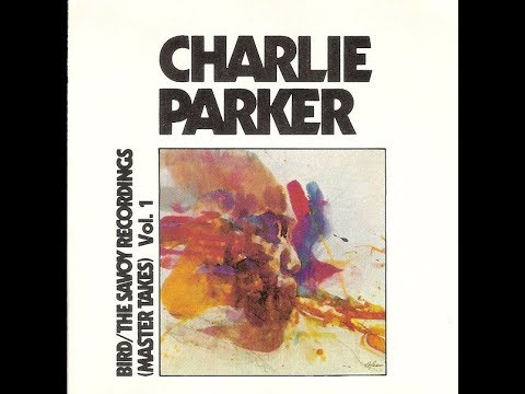 Charlie Parker - Bird The Savoy Recordings ( Full Album )