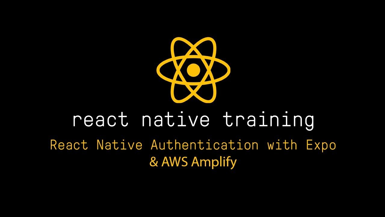 Expo - React Native Authentication with Expo, AWS Amplify, & Cognito